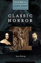 Classic horror : a historical exploration of literature
