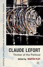 Claude Lefort : thinker of the political