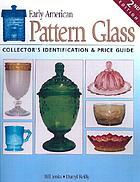 Early American pattern glass : collector's identification & price guide