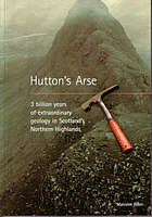 Hutton's arse : 3 billion years of extraordinary geology in Scotland's Northern Highlands