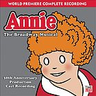 Annie : the Broadway musical : 30th anniversary production cast recording