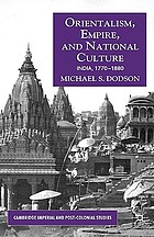 Orientalism, empire, and national culture : India, 1770-1880