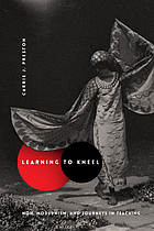 Learning to kneel : noh, modernism, and journeys in teaching