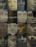 Sally Mann : the flesh and the spirit