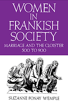 Women in Frankish society : marriage and the cloister, 500 to 900