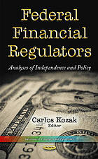 Federal financial regulators : analyses of independence and policy
