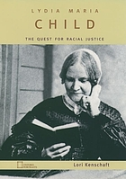 Lydia Maria Child : the quest for racial justice