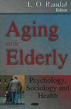 Aging and the Elderly: Psychology, Sociology and Health cover image