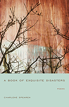 A book of exquisite disasters : poems