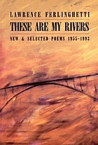 These are my rivers : new & selected poems 1955-1993