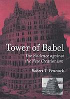 Tower of Babel : the evidence against the new creationism