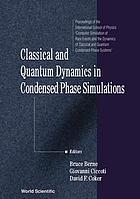 Classical and quantum dynamics in condensed phased simulations : proceedings of the International School of Physics