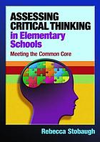 Assessing critical thinking in elementary schools : meeting the common core