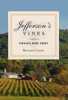 Beyond Jefferson's vines : the evolution of quality wine in Virginia