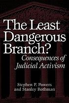 The least dangerous branch? : consequences of judicial activism