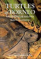 Turtles of Borneo and Peninsular Malaysia