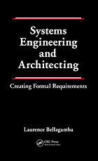 Systems engineering and architecting : creating formal requirements