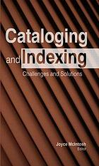 Cataloging and indexing : challenges and solutions