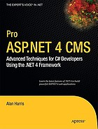 Pro ASP.NET 4 CMS : advanced techniques for C♯ developers using the .NET 4 Framework