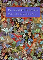 Patterns of progress : quilts in the machine age