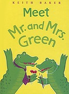 Meet Mr. and Mrs. Green. Book one