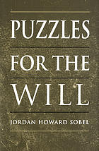 Puzzles for the will : fatalism, Newcomb and Samarra, determinism and omniscience