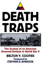 Death traps : the survival of an American armored division in World War II