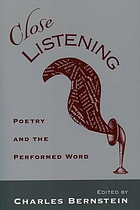 Close listening : poetry and the performed word