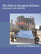 The path to European defence : new roads, new horizons