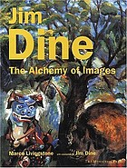 Jim Dine : the alchemy of images