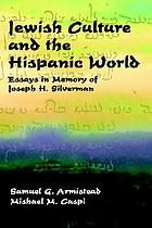 Jewish culture and the Hispanic world : essays in memory of Joseph H. Silverman