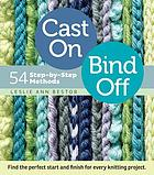 Cast on, bind off : 54 step-by-step methods