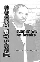 Runnin' Wit No Breaks : a Hold on Be Strong Tale.