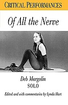 Of all the nerve : Deb Margolin, solo