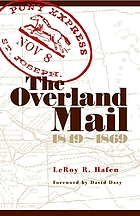 The overland mail, 1849-1869 : promoter of settlement precursor of railroads
