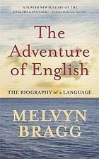 The adventure of English : 500AD to 2000 : the biography of a language