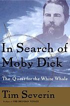 In search of Moby Dick : the quest for the white whale