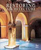 Restoring architecture : the work of Alvaro Barrera