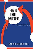 Foreign direct investment : analysis of aggregate flows