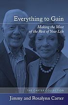 Everything to gain : making the most of the rest of your life