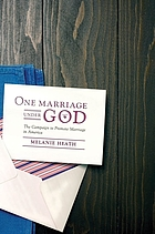 One Marriage under God : the campaign to promote marriage in america