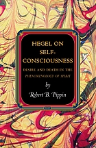 Hegel on self-consciousness : desire and death in the Phenomenology of spirit