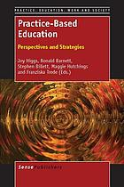 Practice-based education : perspectives and strategies