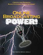 Online broadcasting power : create and promote radio stations on the Internet