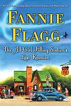 The all-girl filling station's last reunion : a novel