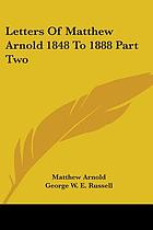 Letters of Matthew Arnold 1848-1888 : collected and arranged