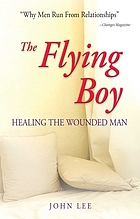 The flying boy : healing the wounded man