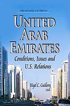United Arab Emirates : conditions, issues and U.S. relations