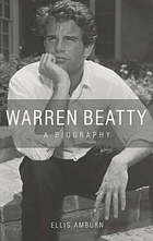 Warren Beatty : a biography