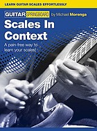 Guitar springboard. Scales in context : a pain-free way to learn your scales!